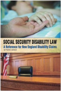 Social Security Disability Law - A Reference for New England Disability Claims